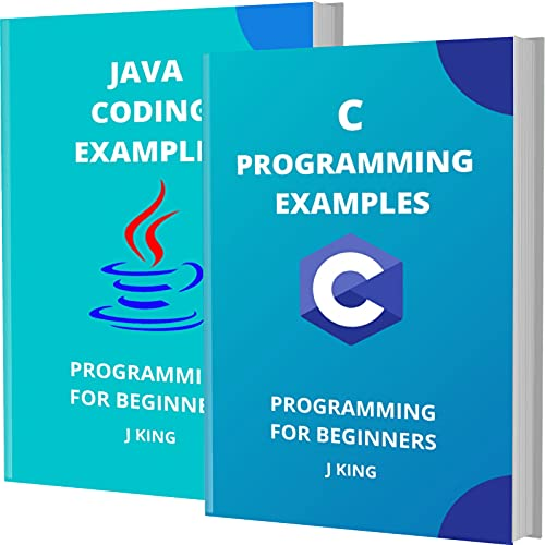 C AND JAVA CODING EXAMPLES: PROGRAMMING FOR BEGINNERS Front Cover