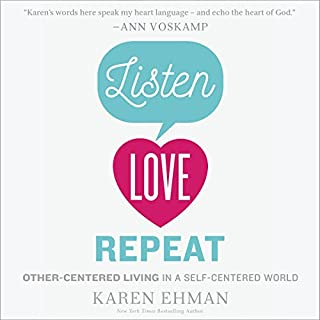 Listen, Love, Repeat                   By:                                                                                                                                 Karen Ehman                               Narrated by:                                                                                                                                 Devon O'Day                      Length: 5 hrs and 43 mins     41 ratings     Overall 4.6