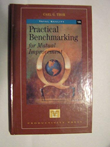 Practical Benchmarking for Mutual Improvement (Management Master Series)