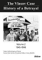 The Vlasov Case: History of a Betrayal, 1945-1946