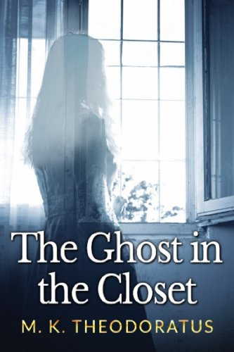 Book: The Ghost in the Closet by M. K. Theodoratus