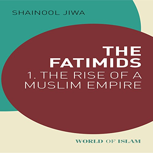 The Fatimids: 1. The Rise of a Muslim Empire audiobook cover art