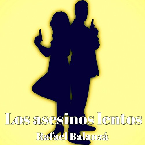 Los asesinos lentos [The Slow Murderers] audiobook cover art