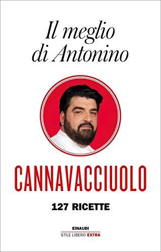 Il meglio di Antonino. 127 ricette