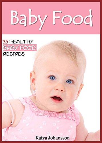 Baby Food Recipe Book: 35 Healthy Baby Food Recipes