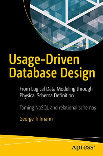 Compare Textbook Prices for Usage-Driven Database Design: From Logical Data Modeling through Physical Schema Definition 1st ed. Edition ISBN 9781484227213 by Tillmann, George