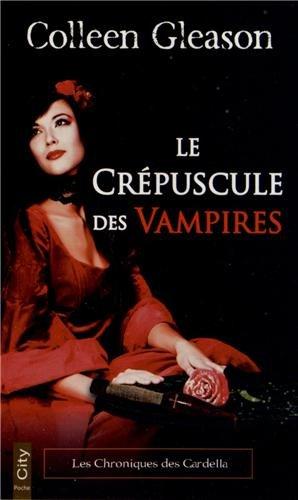 Les chroniques des Gardella , Tome 2 : Le crépuscule des vampires