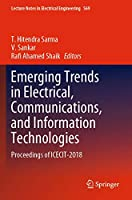 Emerging Trends in Electrical, Communications, and Information Technologies: Proceedings of ICECIT-2018 (Lecture Notes in Electrical Engineering, 569)