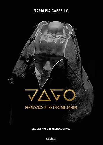 Jago. Renaissance in the third millennium. Ediz. illustrata