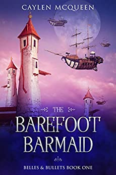 The Barefoot Barmaid (Belles & Bullets Book 1) by [Caylen McQueen]