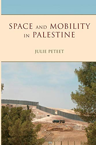 Space and Mobility in Palestine (Public Cultures of the Middle East and North Africa)