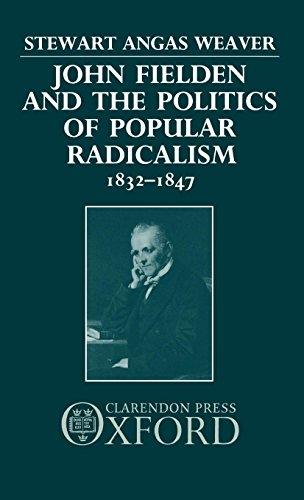 Download John Fielden and the Politics of Popular Radicalism, 1832-1847 0198229275