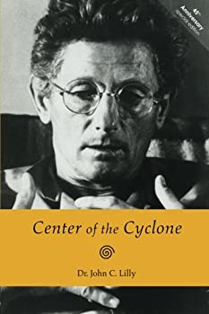 Center of the Cyclone  An Autobiography of Inner Space