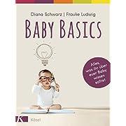 Baby Basics: Alles, was ihr über euer Baby wissen solltet - Mit einem Vorwort von Susanne Mierau