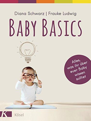 Baby Basics: Alles, was ihr über euer Baby wissen solltet