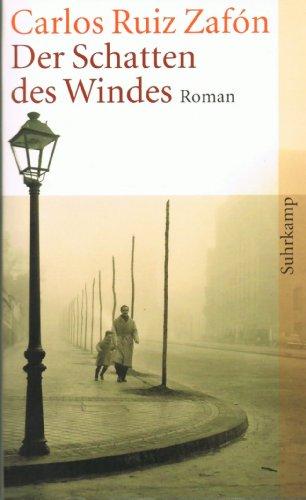 Carlos Ruiz Zafon: Der Schatten des Windes
