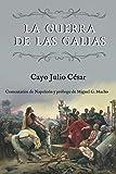 La guerra de las Galias (Comentarios de Napoleón y prólogo de Miguel G. Macho)