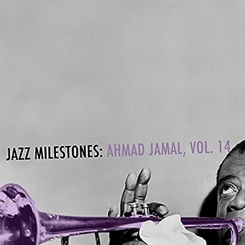 Jazz Milestones: Ahmad Jamal, Vol. 14