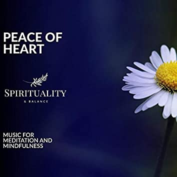 Peace Of Heart - Music For Meditation And Mindfulness