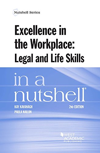 Excellence in the Workplace, Legal and Life Skills in a Nutshell (Nutshells)