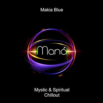 Maná (Mystic & Spiritual Chillout)