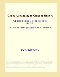 Grace Abounding to Chief of Sinners (Webster's English Thesaurus Edition)