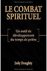 Le combat spirituel: Un outil de développement du temps de prière Broché
