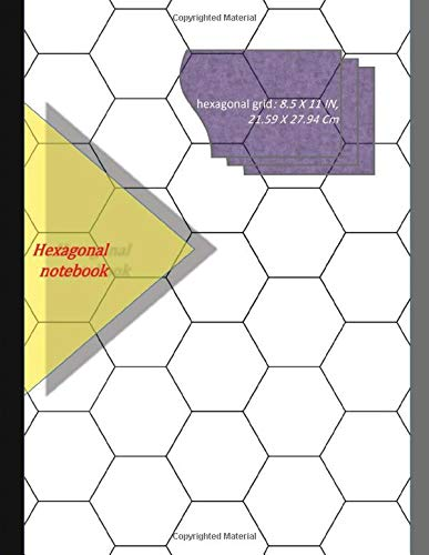 Hexagonal Graph Paper Notebook 120 Pages:: Hex graph paper journal, Hex Grid Paper letter Size (A4 size), Light Grey Grid small Hexagons .4 Inch =1 cm ... paper pad with light grey hexagons, 8.5 x 11