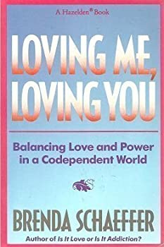 Loving Me, Loving You: Balancing Love and Power in a Codependent World 0894867474 Book Cover