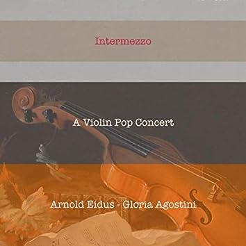 Intermezzo: A Violin Pop Concert
