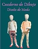 Cuaderno de Dibujo - Diseño de Moda: 50 Diseños de Top Models - Idea de Regalo Perfecto para los Fans del Dodio y la Pasarela, para Niñas y Grandes