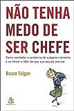 Nao Tenha Medo de Ser Chefe (Em Portugues do Brasil)