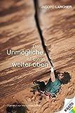 Das Unmögliche ist etwas weiter oben (German Edition)