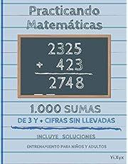 Practicando Matemáticas 1000 sumas de 3 y + cifras sin llevadas – Incluye soluciones – Entrenamiento para niños y adultos