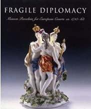 Fragile Diplomacy: Meissen Porcelain for European Courts (Bard Graduate Centre for Studies in the Decorative Arts, Des)
