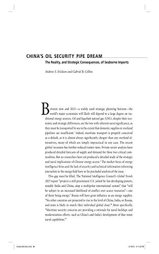 Chinas Oil Security Pipe Dream: The Reality, and Strategic Consequences, of Seaborne Imports (English Edition)