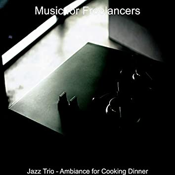 Jazz Trio - Ambiance for Cooking Dinner