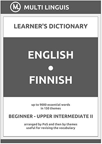 English-Finnish (the PoS-Theme-Arranged Learner's Dictionary, Steps 1 - 6) (Finnish Language) (English Edition)