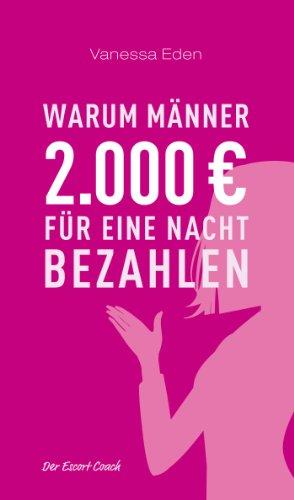 Warum Männer 2000 Euro für eine Nacht bezahlen: Der Escort Coach