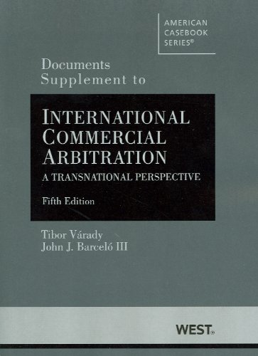 V Documents Supplement to International Commercial Arbitration, A Transnational Perspective (America