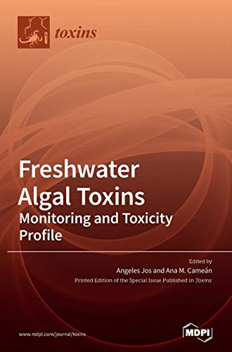 Freshwater Algal Toxins: Monitoring and Toxicity Profile