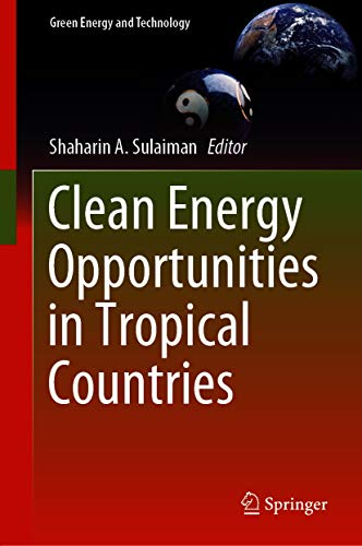 Clean Energy Opportunities in Tropical Countries (Green Energy and Technology)