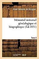 Mémorial Universel Généalogique Et Biographique Tome 3 (Histoire)