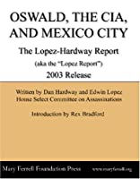 Oswald, the CIA, and Mexico City: The Lopez-Hardway Report 0979009928 Book Cover