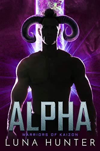 Alpha: A Sci-Fi Alien Romance (Warriors of Kaizon Book 2)