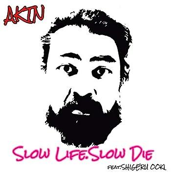Slow Life.Slow Die (feat. SHIGERUOOKI)