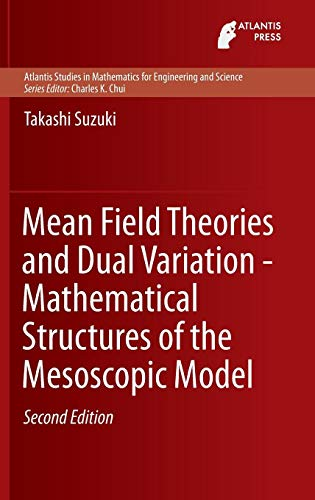 Download Mean Field Theories and Dual Variation - Mathematical Structures of the Mesoscopic Model (Atlantis Studies in Mathematics for Engineering and Science) 946239153X
