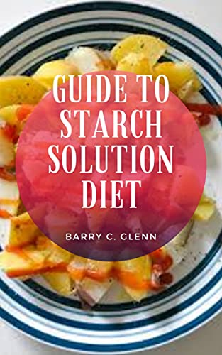 Guide to Starch Solution Diet (English Edition)