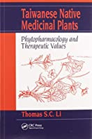 Taiwanese Native Medicinal Plants: Phytopharmacology and Therapeutic Values