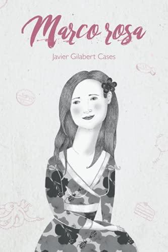 Marco rosa: Una novela sobrenatural, solidaria, romántica y con aroma a chocolate